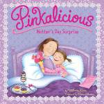 Pinkalicious: Mothers Day Surprise